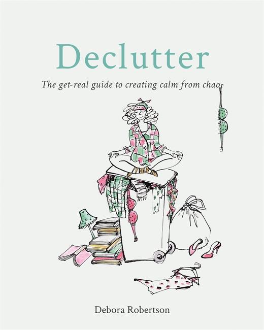 Declutter by Deborah Robertson