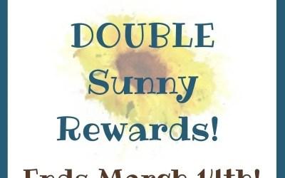 Announcing Double Sunny Rewards!