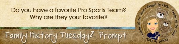 Family History TuesdayZ | Favorite Sports Team