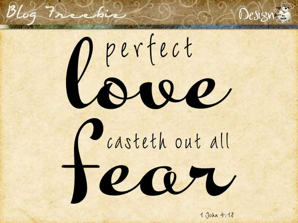 Wednesday SayingZ | perfect love casteth out all fear