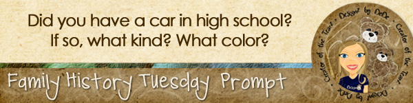 Journal prompt: Did you have a car in high school? If so, what kind? What color?
