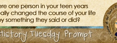 Journal prompt: Is there one person in your teen years who really changed the course of your life by something they said or did?