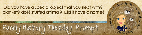 Journal prompt: Did you have a special object that you slept with?