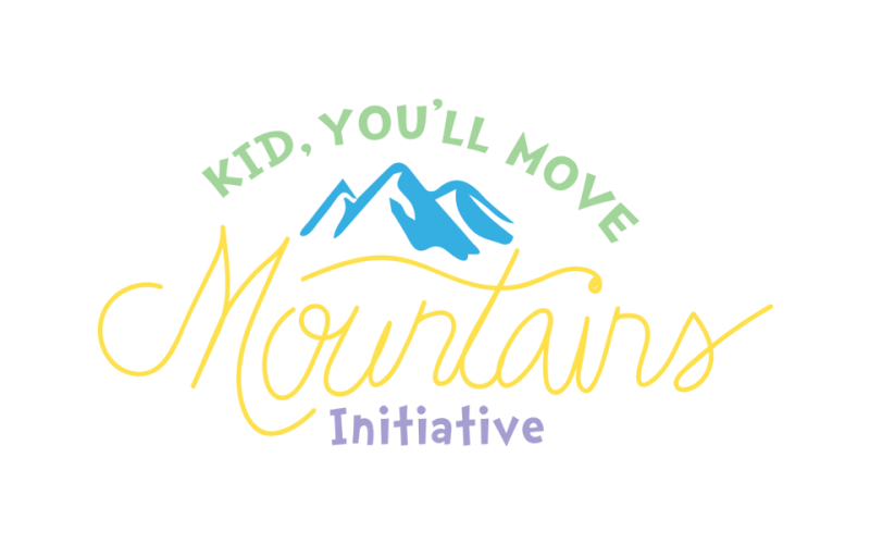 Monday Magic | Kid, You'll Move Mountains Initiative