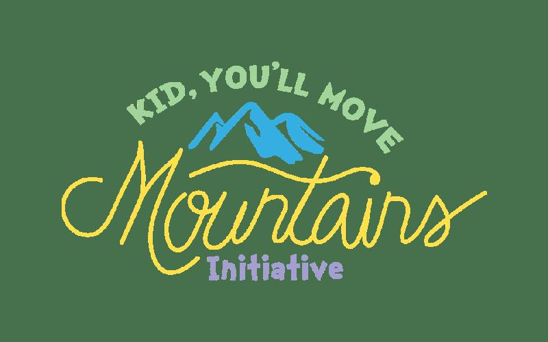 Monday Magic | Kid, You'll Move Mountains Initiative