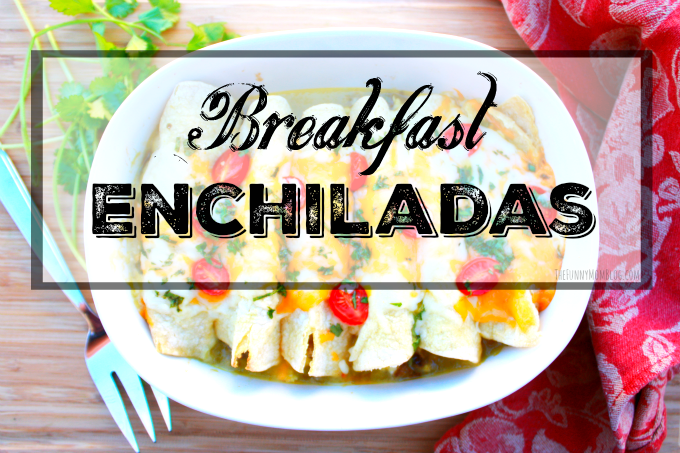 Breakfast Enchilada Recipe - The Funny Mom Blog