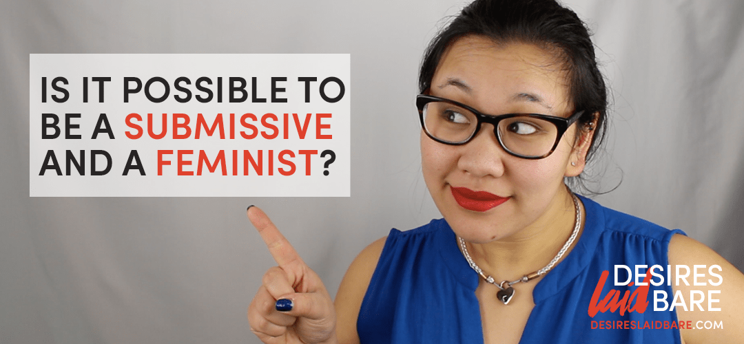 Ask the Sub: Can I be feminist and submissive?