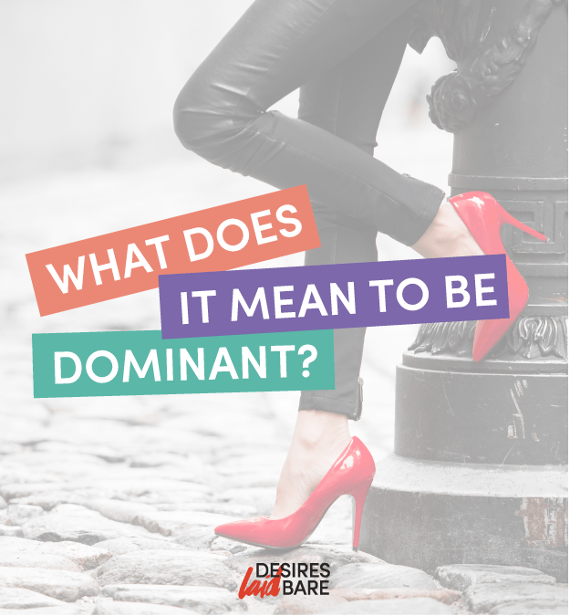What Does it Mean to be Dominant?