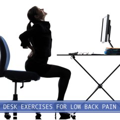 Best Office Chair For Back Pain Pottery Barn Desk Chairs Exercises Lower When You're Sitting Long Hours
