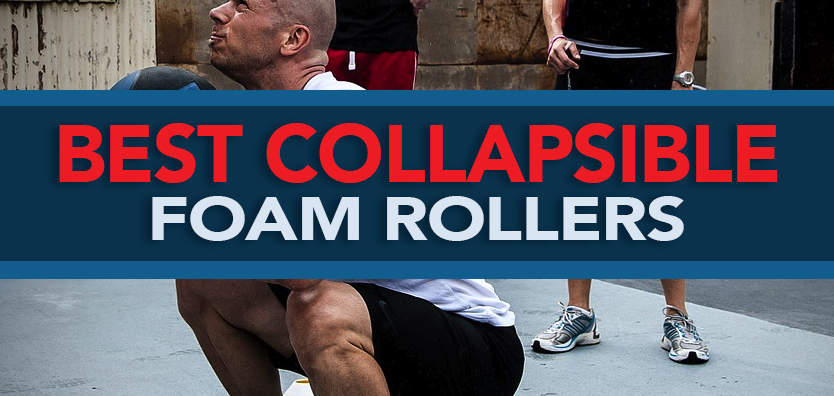 Best Collapsible Foam Roller for 2018