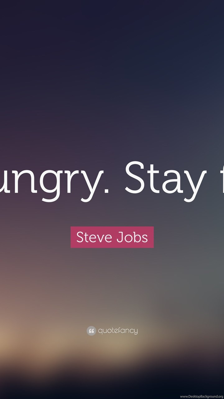 Quote Wallpapers For Iphone 4 Steve Jobs Quote Stay Hungry Stay Foolish 19