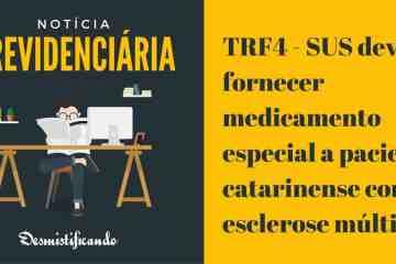 TRF4 - SUS deverá fornecer medicamento especial a paciente catarinense com esclerose múltipla
