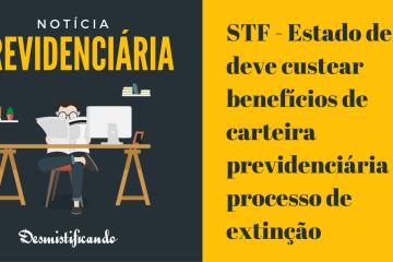 STF - Estado de SP deve custear benefícios de carteira previdenciária em processo de extinção