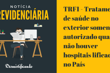 TRF1 - Tratamento de saúde no exterior somente é autorizado quando não houver hospitais qualificados no País