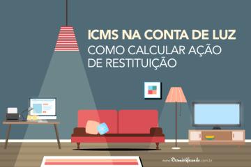 ICMS na conta de luz: como calcular (ação de restituição)