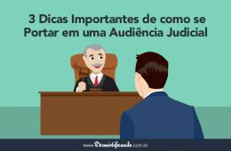 3 Dicas Importantes De Como Se Portar Em Uma Audiência Judicial