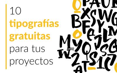 10 tipografías gratuitas para tus proyectos