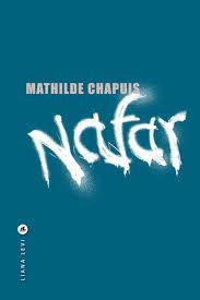 Nafar de Mathilde Chapuis - Liana Lévi . 2019