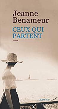 Ceux qui partent de jeanne Bénameur - Actes. Sud . 2019