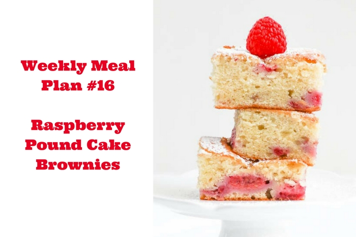 Weekly Meal Plan #16 includes Rapberry Pound Cake Brownies which combines two different types of desserts into one fab treat!