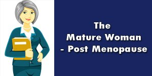 The-Mature-Woman_Post-Menopause