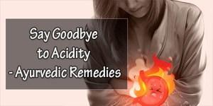 Say-Goodbye-to-Acidity-Ayurvedic-Remedies