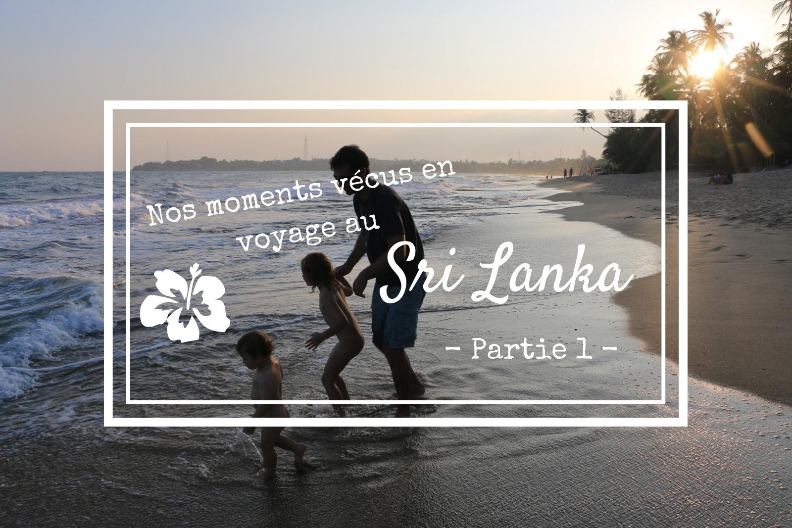 Nos moments vécus en famille au Sri Lanka – Partie 1