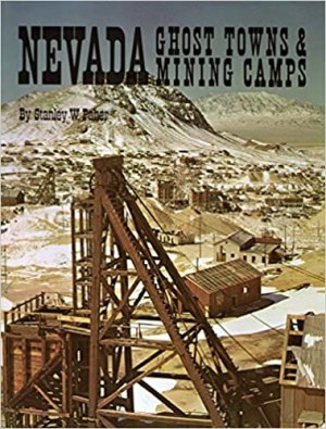 Nevada Ghost Towns and Mining Camps - By Stanley W. Paher