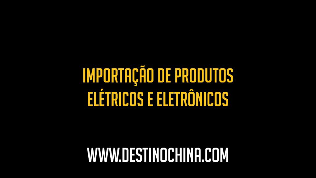 Importação de Lâmpadas Luminárias e afins Importação de produtos elétricos e eletrônicos da China
