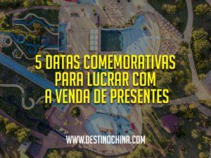 5-Datas-Comemorativas-para-Lucrar-com-a-Venda-de-Presentes