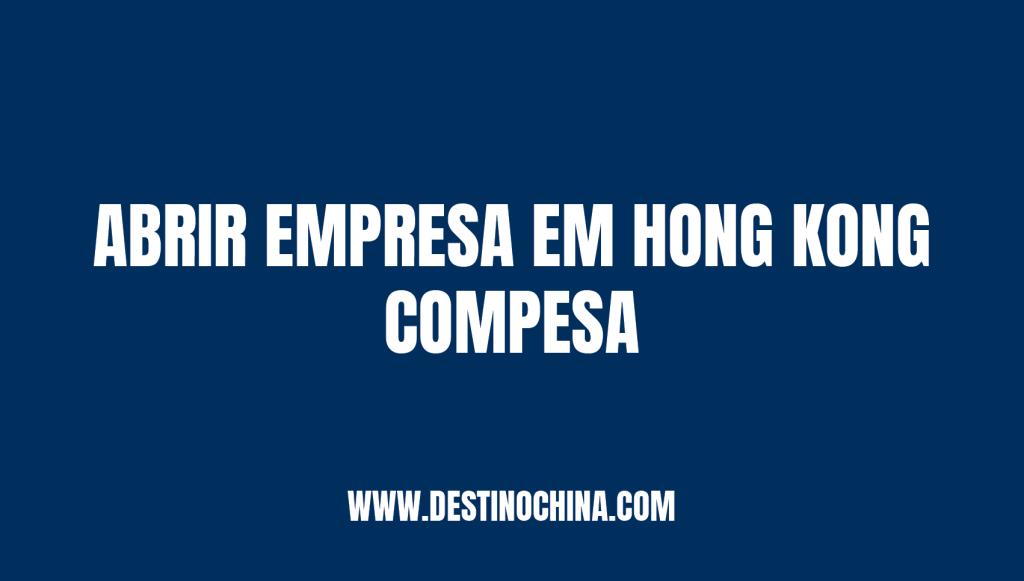 Abrir empresa em Hong Kong? Compensa abrir empresa em Hong Kong na China