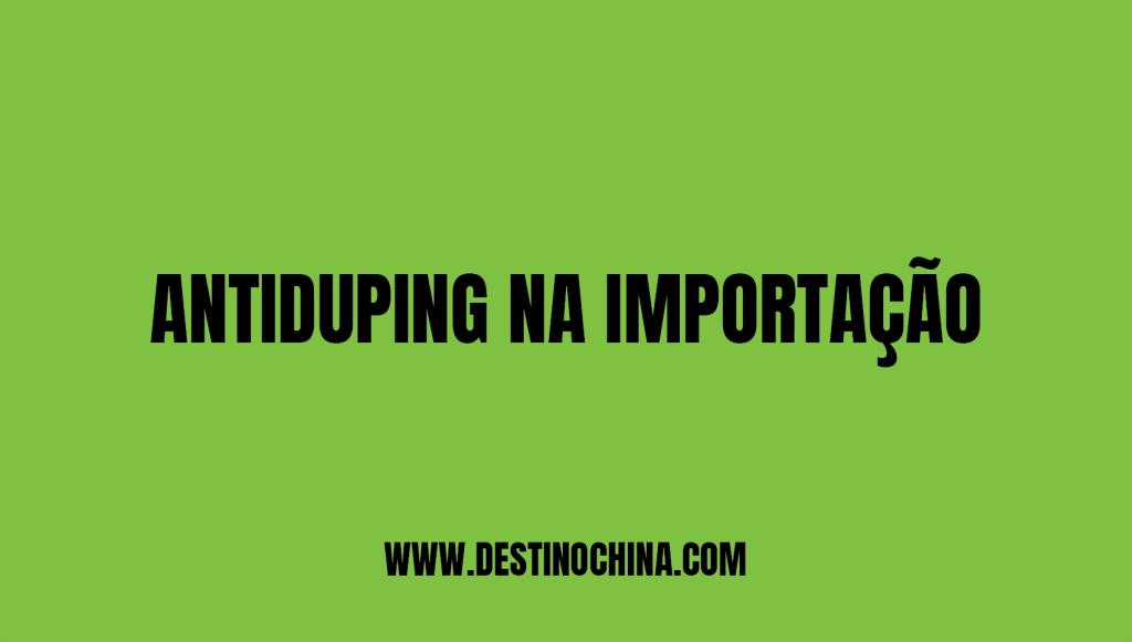 Antidumping na Importação Antidumping tem que existir no processo de importação