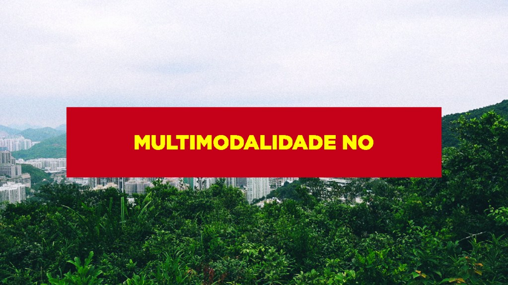 Multimodalidade no Transporte Multimodalidade no transporte de cargas no Brasil