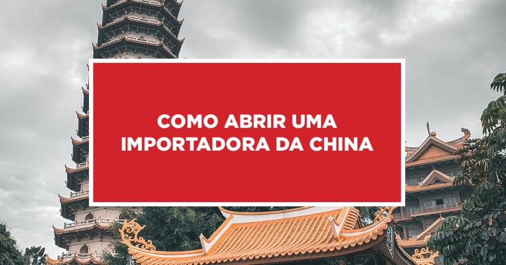 Como abrir uma importadora da China Modo de abrir estabelecimento de importação da China