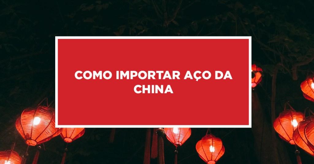 Como importar aço da China Conhecimento da importação de aço da China