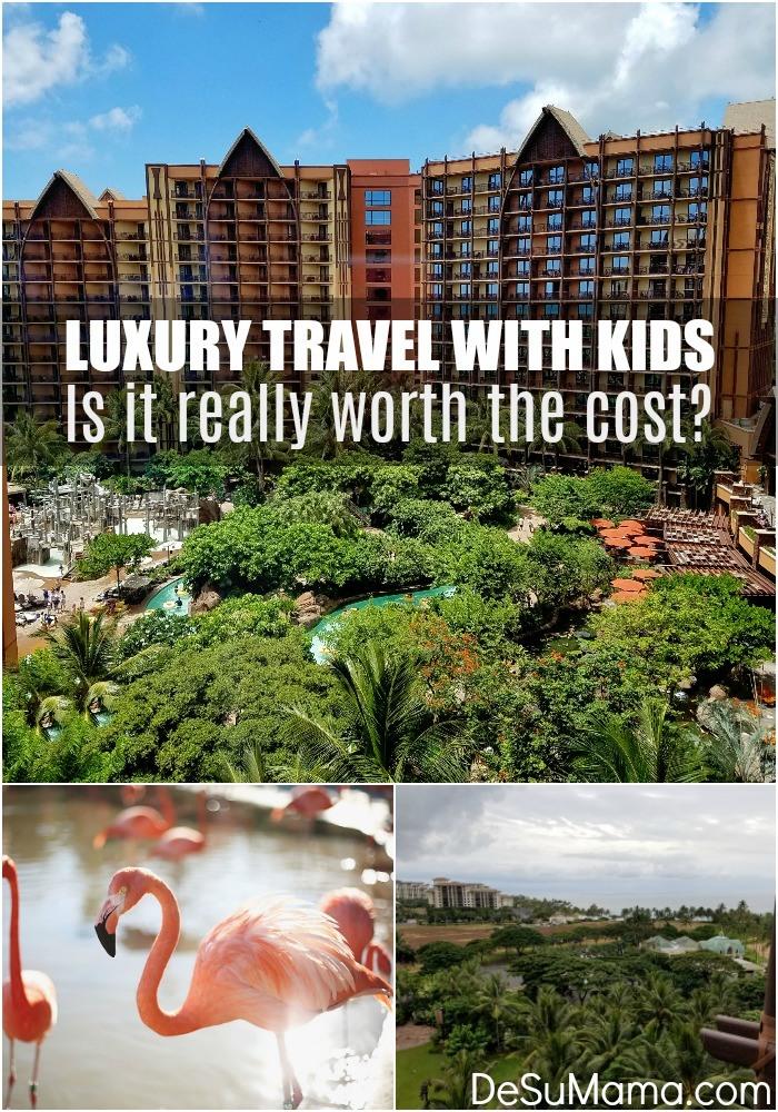 luxury-travel-with-kids-worth-cost-dsm-1