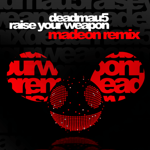 Deadmau5 - Raise Your Weapon (Madeon Extended Remix)