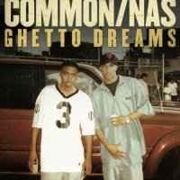 Common - Ghetto Dreams feat. Nas