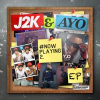 "J2K & Ayo ""#NowPlaying2"""