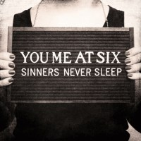 You Me At Six - Sinners Never Sleep (Album Review)