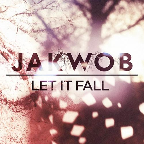 Jakwob Let It Fall