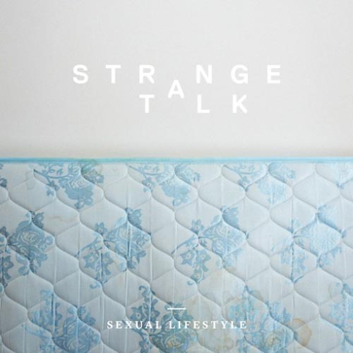 Strange Talk Sexual Lifestyle