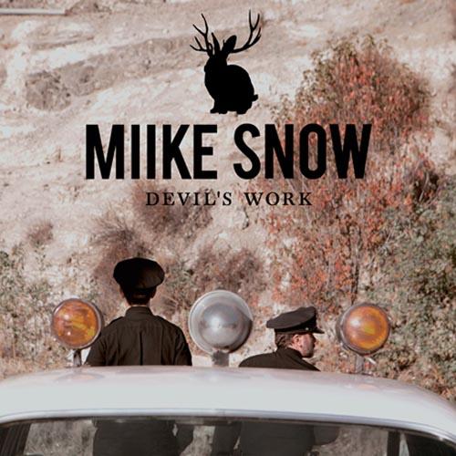 Miike Snow Devil's Work Dirty South Remix