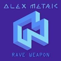 Alex Metric Rave Weapon