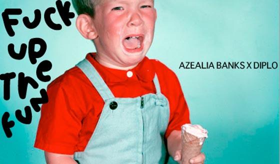 Azealia Banks Fuck Up The Fun