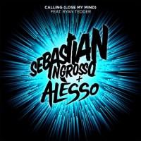 Sebastian Ingrosso Alesso Ryan Tedder Calling Lose My Mind