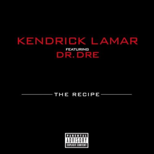 Kendrick Lamar The Recipe Dr Dre