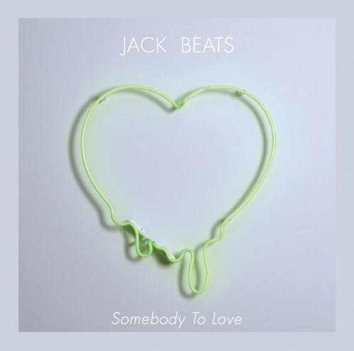 Jack Beats Somebody To Love Jess Mills