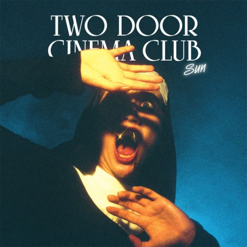 Two Door Cinema Club Sun Fred Falke Remix