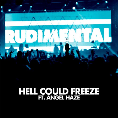 Rudimental Angel Haze Hell Could Freeze